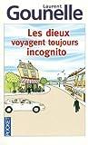 echange, troc Laurent Gounelle - Les dieux voyagent toujours incognito