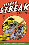 Silver Streak Archives Featuring the Original Daredevil Volume 1