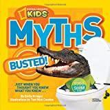 Myths Busted!: Just When You Thought You Knew What You Knew...