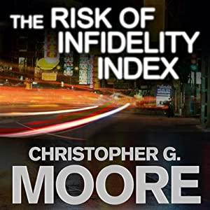 The Risk of Infidelity Index: Vincent Calvino, Book 1 | [Christopher G. Moore]