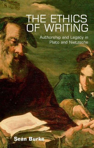 The Ethics of Writing: Authorship and Legacy in Plato and Nietzsche