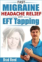 Fast Migraine Headache Relief With Eft Tapping