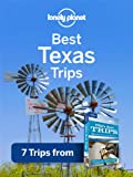 Best Texas Trips (Regional Travel Guide)