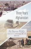 img - for Three Years in Afghanistan: An American Family's Story of Faith, Endurance, and Love book / textbook / text book