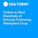 Turkey to Shut Hundreds of Schools Following Attempted Coup | Associated Press