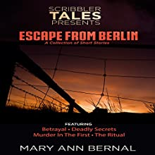 Scribbler Tales Presents: Escape from Berlin Audiobook by Mary Ann Bernal Narrated by Jack Nolan