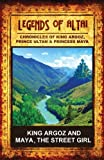 Legends of Altai - King Argoz and Maya, the Street Girl - Short Story from Book I