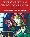 The Christian Theology Reader (text only) 3rd (Third) edition by A. E. McGrath