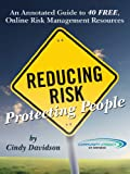 img - for Reducing Risk/Protecting People: An Annotated Guide to 40, Free Online Risk Management Resources book / textbook / text book