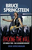 Rocking the Wall (German edition): Bruce Spring­steen in Ost-Berlin 1988  -  das legendäre Konzert (Amerikaner in Berlin)