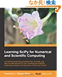 Learning SciPy for Numerical and Scientific Computing: A Practical Tutorial That Guarantees Fast, Accurate, and Easy-to-co...
