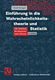 Einführung in die Wahrscheinlichkeitstheorie und Statistik (vieweg studium; Aufbaukurs Mathematik) (German Edition)