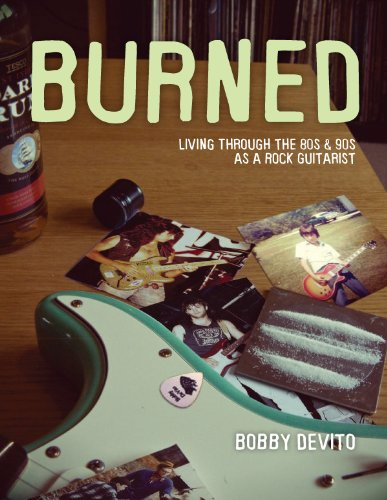 BURNED - Living Through the 80s and 90s as a Rock Guitarist