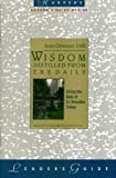 Wisdom Distilled from the Daily Leader's Guide: Living the Rule of St. Benedict Today (0060613963) by Chittister, Joan