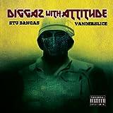 Diggaz With Attitude Stu Bangas