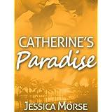 Catherine's Paradise (Erotic Romance Novella) ~ Jessica Morse