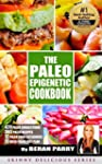 The PALEO Epigenetic RECIPE BOOK: 420...