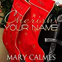 Cherish Your Name: The Warder Series, Book 6 (       UNABRIDGED) by Mary Calmes Narrated by Andrew Schwartz