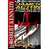 The Templar's Relic (A James Acton Thriller, Book #4)by J. Robert Kennedy