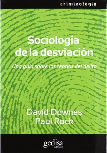 Sociología de la desviación: Una guía sobre las teorías del delito (Criminologia)