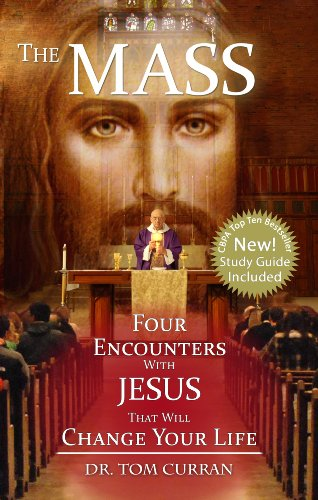 The Mass: Four Encounters with Jesus That Will Change Your Life