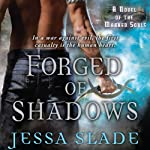 Forged of Shadows: A Novel of the Marked Souls (       UNABRIDGED) by Jessa Slade Narrated by Renée Raudman