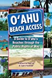 Oahu Beach Access: A Guide to Oahu's Beaches Through the Public Rights of Way