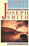 An American Prophet's Record: The Diaries and Journals of Joseph Smith (2nd ed)