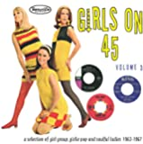 Girls On 45 Volume 3 (26 Girl Groups, Girlie Pop And Soulful Ladies From 1963 1967)