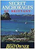 Peter Cumberlidge Secret Anchorages of Brittany: Practical Boat Owner