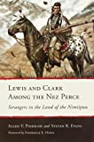 img - for Lewis and Clark Among the Nez Perce: Strangers in the Land of the Nimiipuu book / textbook / text book