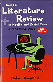 doing a literature review in health and social care a practical guide paperback