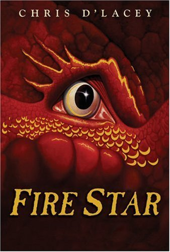 By Chris d'Lacey: Fire Star (The Last Dragon Chro) From Hardcover
