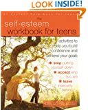 The Self-Esteem Workbook for Teens: Activities to Help You Build Confidence and Achieve Your Goals (Instant Help Solutions)
