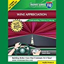 Wine Appreciation: Understanding, Ordering & Enjoying  by Robin Stark Narrated by Robin Stark