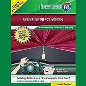 Wine Appreciation: Understanding, Ordering & Enjoying | [Robin Stark]