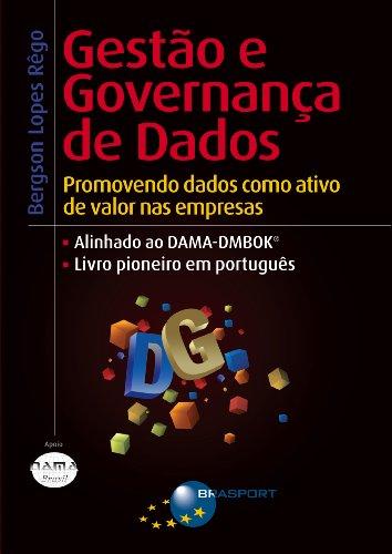 Bergson Rêgo - Gestão e Governança de Dados: Promovendo dados como ativo de valor nas empresas