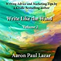Write Like the Wind, Volume 2 (       UNABRIDGED) by Aaron Paul Lazar Narrated by George Kuch