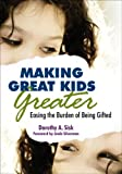 img - for Making Great Kids Greater: Easing the Burden of Being Gifted book / textbook / text book