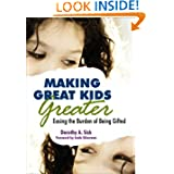 Making Great Kids Greater: Easing the Burden of Being Gifted