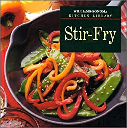 Stir-Fry (Williams-Sonoma Kitchen Library): Diane Rossen Worthington ...