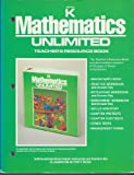 mathematics Unlimited Grade K Teachers Resource Book (Mathematics Unlimited, Grade K Teachers Resource Book)