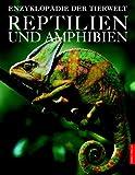 img - for Reptilien und Amphibien. Enzyklop die der Tierwelt. book / textbook / text book