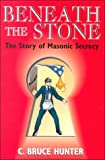 img - for Beneath the Stone: The Story of Masonic Secrecy book / textbook / text book