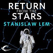 Return from the Stars (       UNABRIDGED) by Stanislaw Lem, Barbara Marszal (translator), Frank Simpson (translator) Narrated by Scott Aiello
