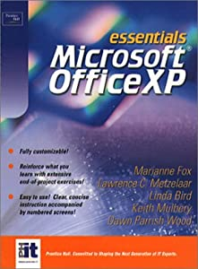 Essentials: Microsoft Office XP (Prentice Hall PTR Open Source Technology Series) Lawrence C. Metzelaar, Marianne Fox, Linda J. Bird and Keith Mulbery