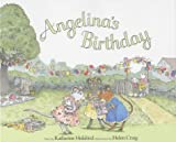 Katharine Holabird Angelina's Birthday (Picture Puffin)