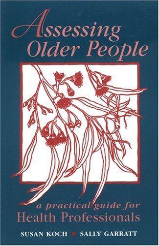 Assessing Older People: A Practical Guide for Health...