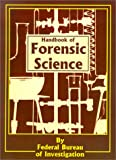 Handbook of Forensic Science (089499073X) by Federal Bureau of Investigation