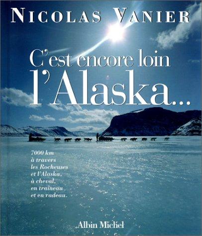 C'est encore loin l'Alaska...